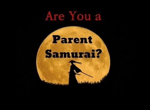 Are you a parent samurai?